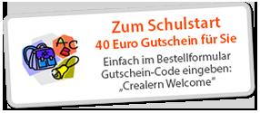 Zum Schulstart. 40 Euro Gutschein für Sie. Einfach im Bestellformular Gutschein-Code eingeben: Crealern Welcome