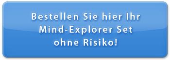 Bestellen Sie hier Ihr Mind-Explorer Set ohne Risiko!